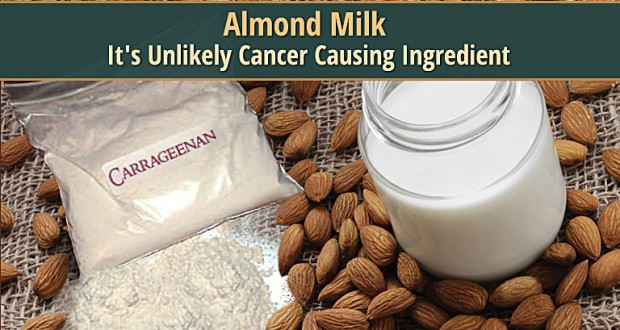 Almond Milk -- It's Unlikely Cancer Causing Ingredient
